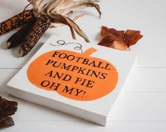 Football Pumpkins and Pie Oh My!  | Rustic Signs | Rustic Decor | Farmhouse Signs | Fall Decor | Rustic Fall | Fall Farmhouse | Autumn Decor