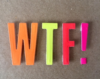 WTF ! card. Neon. Handmade. Any occasion. Rude. Funny.