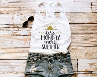 Less Monday More Summer Shirt / Monday Shirt / Monday Tank / Beach Tank / Vacation Tank / Summer Shirt /  Vacation Shirt / Funny Tank