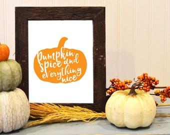 Pumpkin Spice and Everything Nice / Pumpkin Spice Decor / Fall Decor / Fall Print / Autumn Decorations / Printable Art