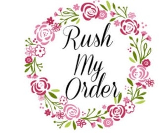 Rush my order / receive item within a week of purchase