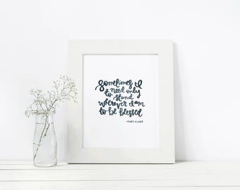 Be Blessed,  Mary Oliver Quote - Hand Lettered and Watercolor Art Print - Available in 5x7, 8x10