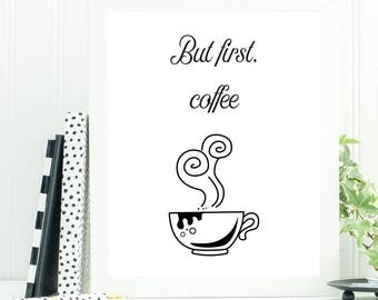 But First Coffee Print, Office Wall Art, Coffee Bar Sign, Cafe Wall Art, Kitchen Print, Calligraphy Print, Coffee Lovers Gift, Kitchen Art