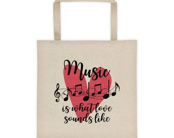 Music is What Love Sounds Like Tote bag