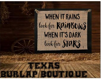 When it rains look for rainbows when it's dark look for stars Burlap country Music Vintage Chic Wedding Wood Sign