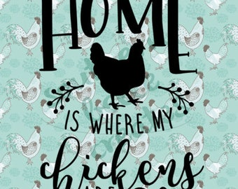 Home is Where My Chickens Are Vinyl Decal