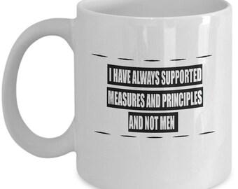 Measures and Principles and Not Men Mug-Ceramic Mug For Coffee and Tea,11oz and 15oz,Made in USA