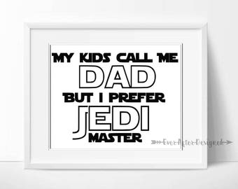 My Kids Call Me Dad But I Prefer Jedi Master Digital Print ~ Star Wars Dad Printable