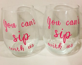 You can't sip with us steamless wine glasses