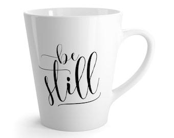 Be Still Mug / Be Still Cup / Be Still Latte Mug / Christian Mug / Coffee Cup / Coffee Mug / Faith Cup / Gifts For Christians / Jesus Mug