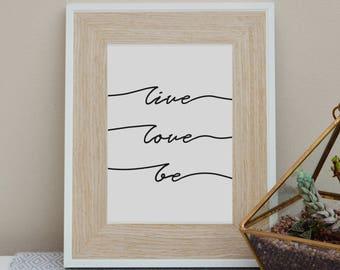 Live, Love, Be - Eco-friendly Wall Art Print