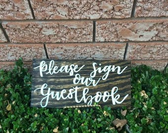 Please sign our Guestbook Handstained and Handpainted Sign