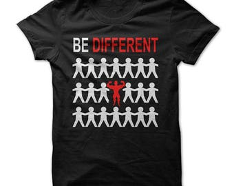 Be Different Mens / Womens T-shirt High Quality Fashion Style Hand Crafted Apparel Bulk Orders Discounts !