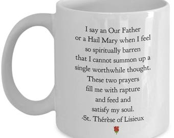"""Saint Quote Mug- St. Thérèse of Lisieux, The LIttle Flower! """"I say an Our Father or a Hail Mary when I feel..."""" Ceramic Coffee Cup"""