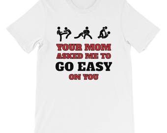 Your Mom Asked Me To Go Easy Wrestling T-Shirt