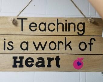 Teacher gift, Teaching is a work of heart, wooden sign