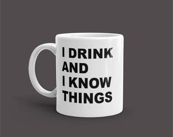 I Drink and I Know Things Mug - Game of Thrones Gift - Tyrion Lannister - GOT Fandom - Printed Mugs - Fandom by Sassicoconut