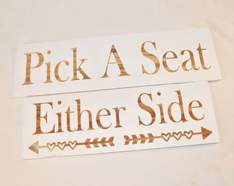 """Engraved """"Pick a Seat, Either Side"""" Sign 