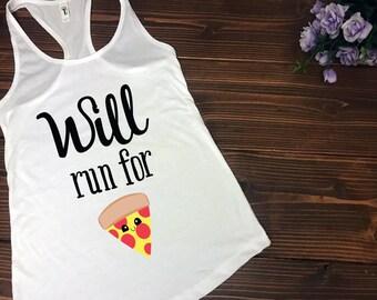 Will Run for Pizza | Cute Racerback Tank Top | Custom T Shirt | Create Your Own T Shirt | Custom Sayings | Graphic Tees | T Shirts