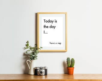 Printable, digital art work. Have a nap. Amusing art print, humorous inspiration quote. Office poster. Home decor.