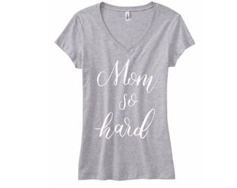 Mom So Hard V-Neck Shirt