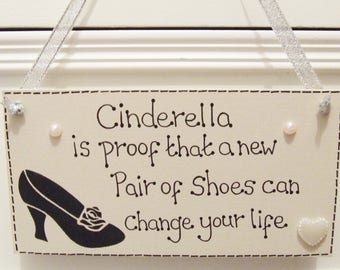 Handmade Personalised Disney Cinderella is proof that a new Pair of Shoes can change your life Hanging Shabby Chic Plaque Sign Home Gift