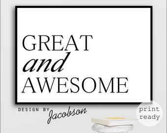 Great and awesome print, Awesome sign print, Motivational quote, Typography art, Inspirational print
