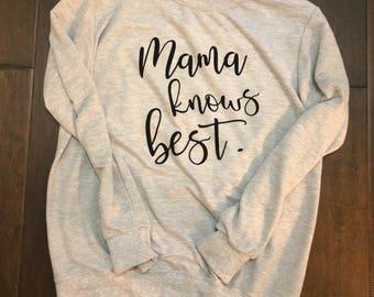Mama knows best Sweatshirt