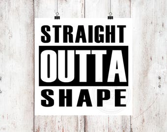 Straight Outta Shape Vinyl Decal