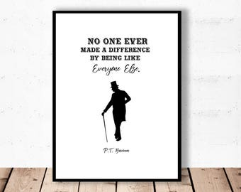 No One Ever Made A Difference Quote, Greatest Showman Wall Art, P.T. Barnum Quote, Circus Printable, Greatest Showman Print, DIGITAL print