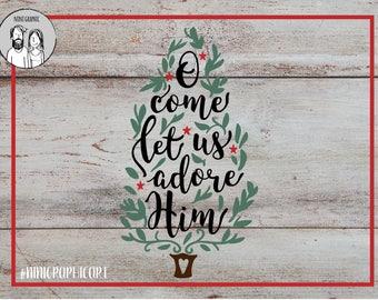 O come let us adore him, Christmas Svg Christmas Sign Svg tree, Digital Cutting File JPEG DXF Svg Cricut & Silhouette Print File, Christian