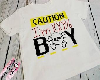 Caution I'm 100% boy shirt