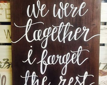 We Were Together Sign