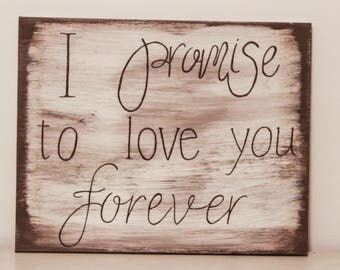 I promise to love you forever hand painted hand lettered rustic canvas quote, artwork