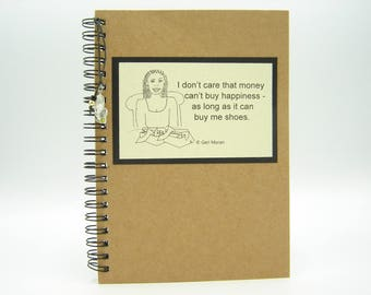 Money Can Buy Me Shoes Notebook
