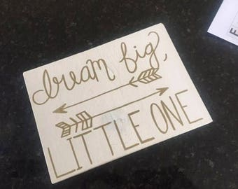 Dream big little one sign, nursery signs, nursery decor, nursery wall decor, bedroom decor, baby decor, wooden signs, nursery wooden sign