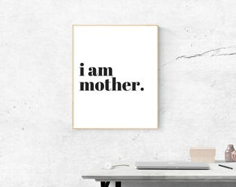I am mother decor print
