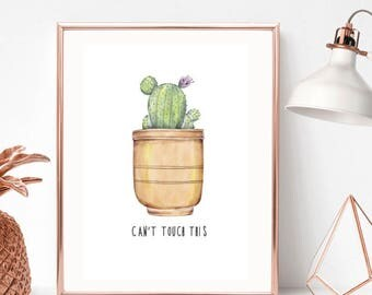 Can't Touch This - Cactus/Quote/Print/Home Print