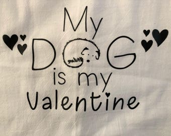 My Dog is My Valentine Towel