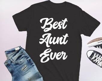 best aunt ever, best aunt ever shirt, aunt shirt, shirt for aunt, aunt gift, aunt shirts, aunt tshirt, aunt t-shirt, aunt tee, aunt v-neck