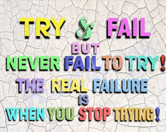 Try and Fail... wall quotes