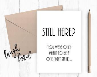 Funny anniversary card,  Boyfriend Card, girlfriend card, funny card, funny rude card birthday for him card, one night stand,