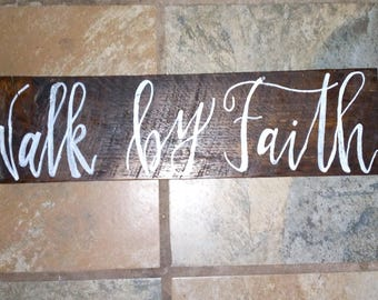 Walk by Faith hand lettered sign