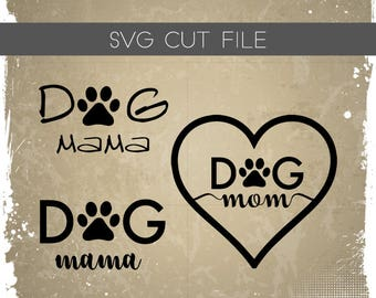 Dog Mom SVG - Dog Mama SVG - Fur Mom SVG - Dog Cutting File - Dog Mom Silhouette File for Cutting - Dog Paw svg