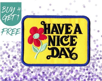 Fashion Patches Style Patches Iron On Patch Embroidered Patch Positivity Have a Nice Day