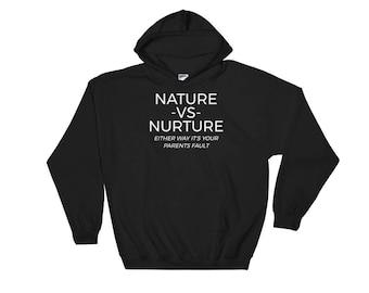 Nature Vs Nurture Funny Psychology Hooded Sweatshirt