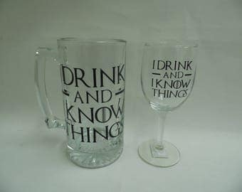 I Drink and I Know Things- Custom Glassware- Wine Glasses and Beer Mugs