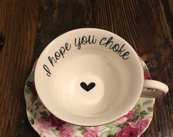 I hope you choke | vulgar floral teacup with coordinating 'stupid' saucer set