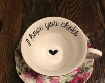 I hope you choke | vulgar floral teacup with coordinating 'stupid' saucer set