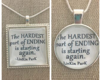 Linkin Park -waiting for the end pendant . the hardest part of ending is starting again pendant necklace.Linkin Park jewelry